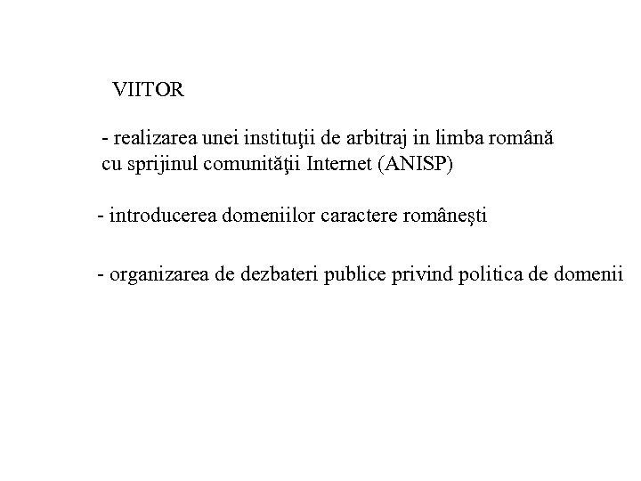 VIITOR - realizarea unei instituţii de arbitraj in limba română cu sprijinul comunităţii Internet