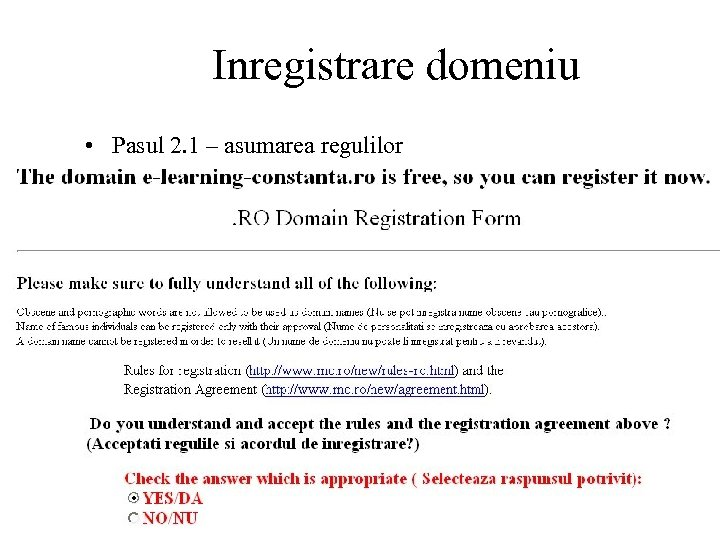 Inregistrare domeniu • Pasul 2. 1 – asumarea regulilor