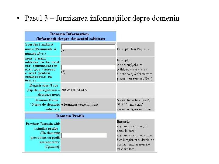 • Pasul 3 – furnizarea informaţiilor depre domeniu