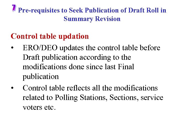 Pre-requisites to Seek Publication of Draft Roll in Summary Revision Control table updation •