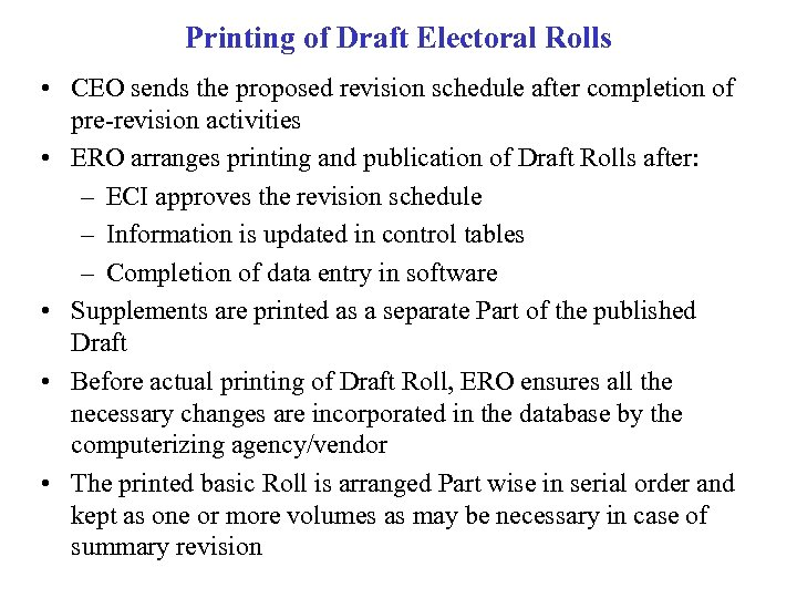 Printing of Draft Electoral Rolls • CEO sends the proposed revision schedule after completion
