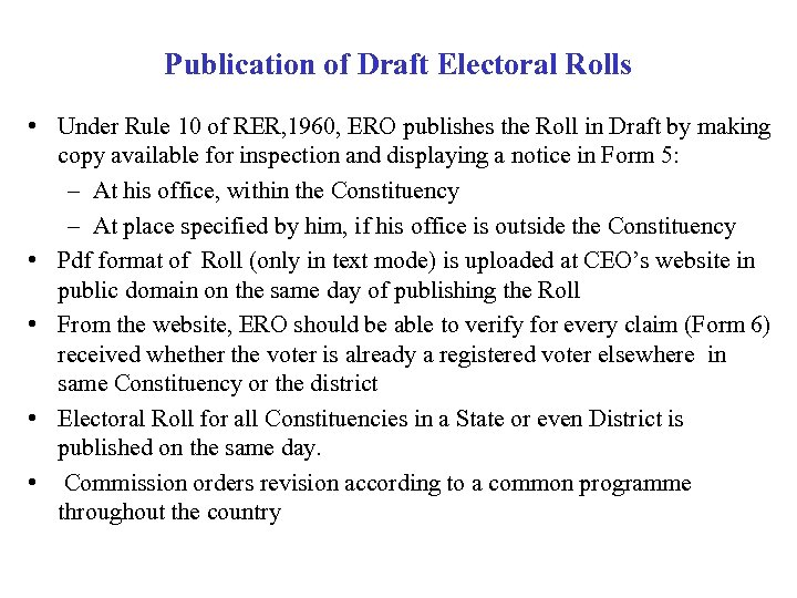 Publication of Draft Electoral Rolls • Under Rule 10 of RER, 1960, ERO publishes