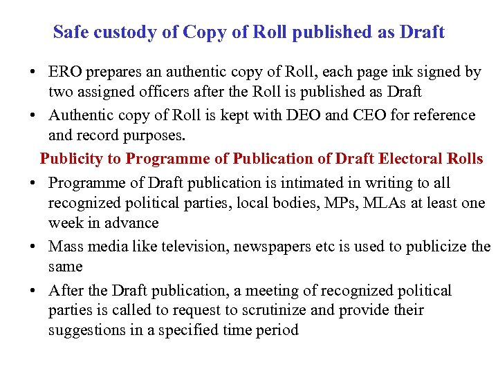 Safe custody of Copy of Roll published as Draft • ERO prepares an authentic