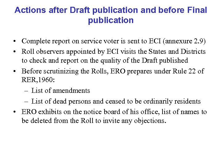 Actions after Draft publication and before Final publication • Complete report on service voter