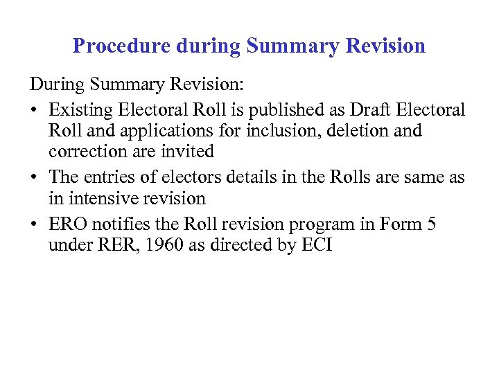 Procedure during Summary Revision During Summary Revision: • Existing Electoral Roll is published as