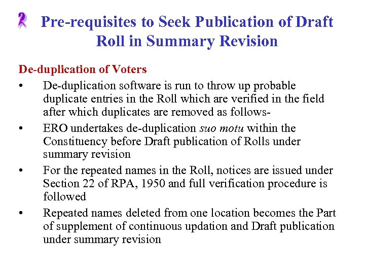 Pre-requisites to Seek Publication of Draft Roll in Summary Revision De-duplication of Voters •