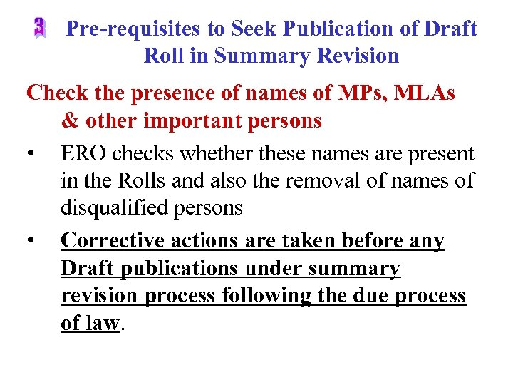 Pre-requisites to Seek Publication of Draft Roll in Summary Revision Check the presence of