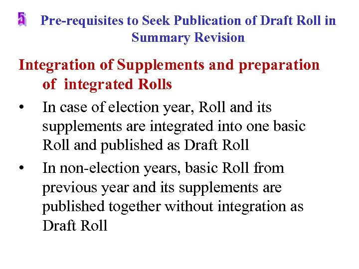 Pre-requisites to Seek Publication of Draft Roll in Summary Revision Integration of Supplements and