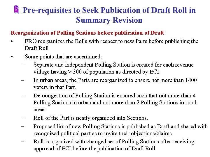 Pre-requisites to Seek Publication of Draft Roll in Summary Revision Reorganization of Polling Stations