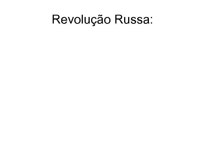 Revolução Russa: