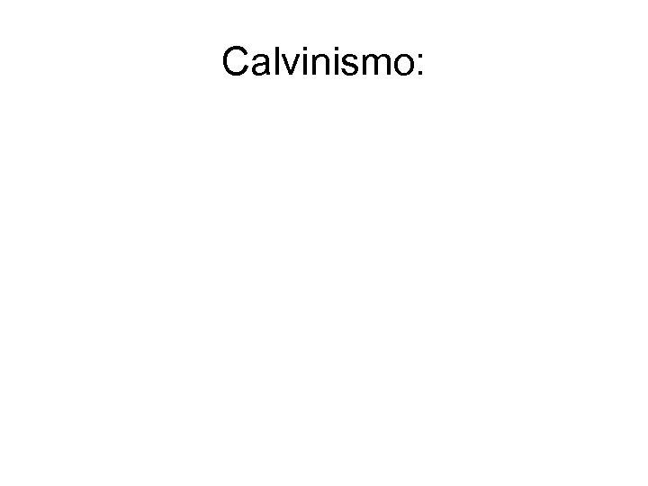 Calvinismo: