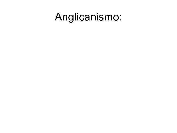 Anglicanismo: