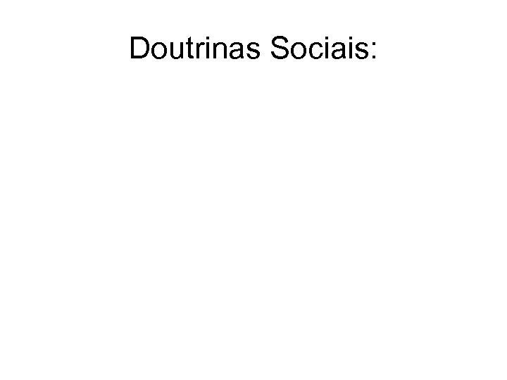 Doutrinas Sociais: