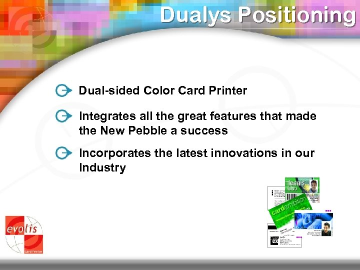 Dualys Positioning Dual-sided Color Card Printer Integrates all the great features that made the