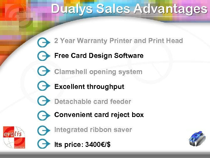 Dualys Sales Advantages 2 Year Warranty Printer and Print Head Free Card Design Software