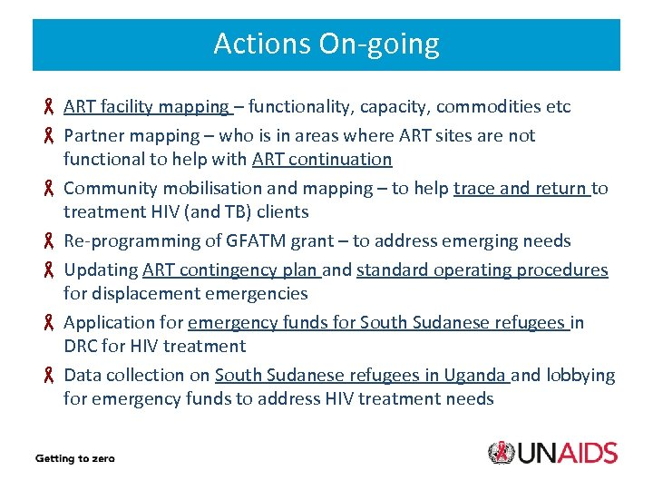 Actions On-going ART facility mapping – functionality, capacity, commodities etc Partner mapping – who