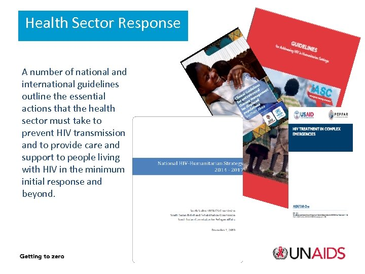 Health Sector Response A number of national and international guidelines outline the essential actions