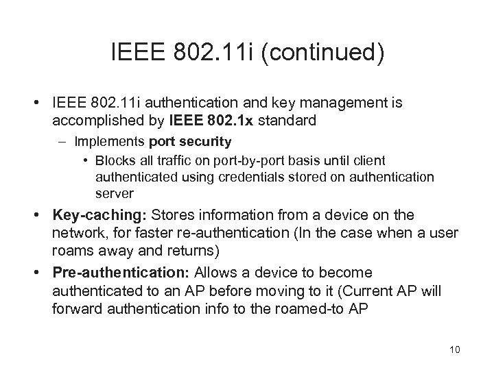 IEEE 802. 11 i (continued) • IEEE 802. 11 i authentication and key management