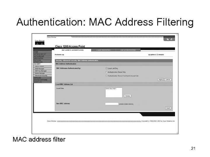 Authentication: MAC Address Filtering MAC address filter 21