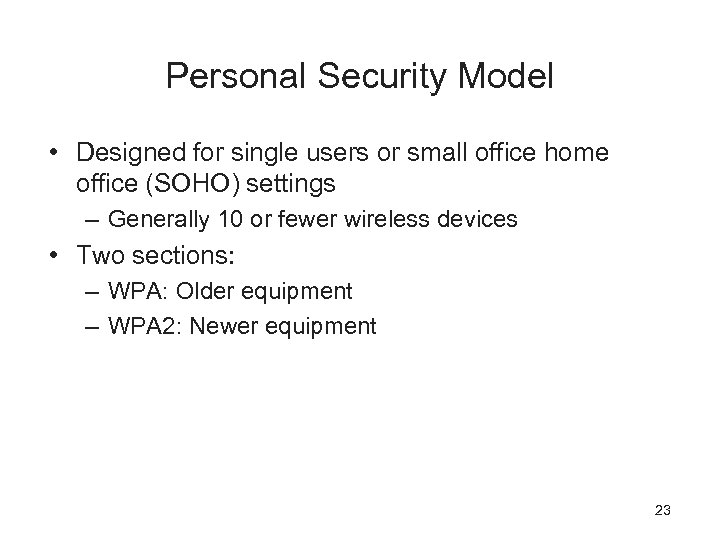 Personal Security Model • Designed for single users or small office home office (SOHO)