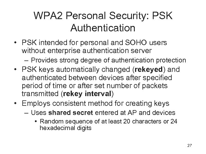 WPA 2 Personal Security: PSK Authentication • PSK intended for personal and SOHO users