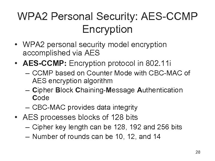 WPA 2 Personal Security: AES-CCMP Encryption • WPA 2 personal security model encryption accomplished