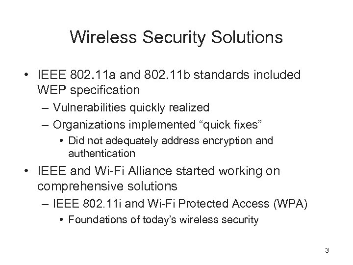 Wireless Security Solutions • IEEE 802. 11 a and 802. 11 b standards included
