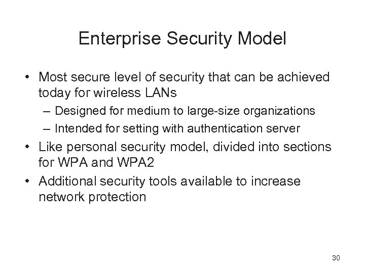 Enterprise Security Model • Most secure level of security that can be achieved today