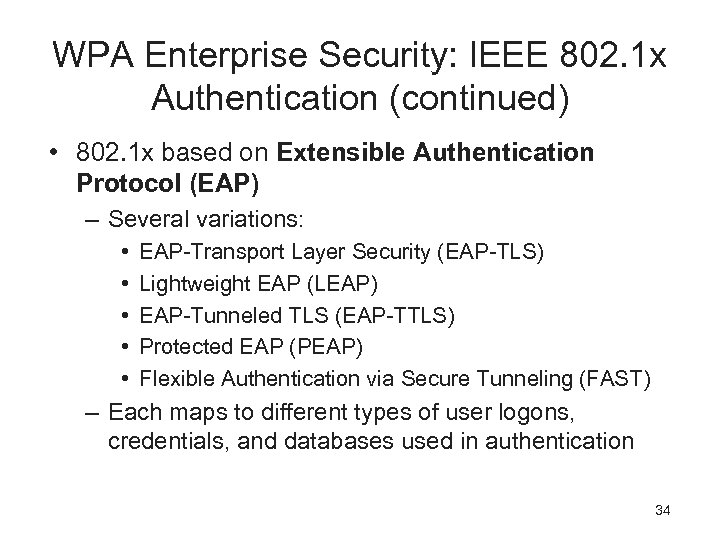 WPA Enterprise Security: IEEE 802. 1 x Authentication (continued) • 802. 1 x based