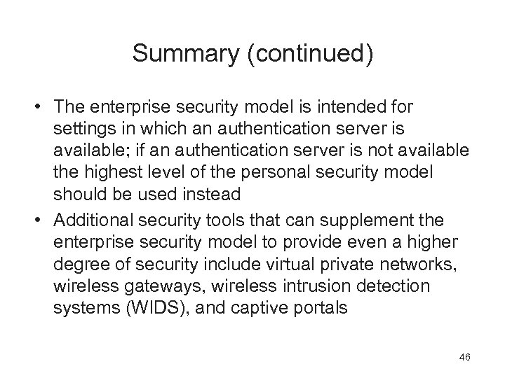 Summary (continued) • The enterprise security model is intended for settings in which an