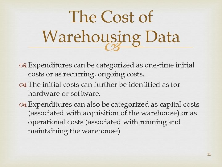 The Cost of Warehousing Data Expenditures can be categorized as one-time initial costs or