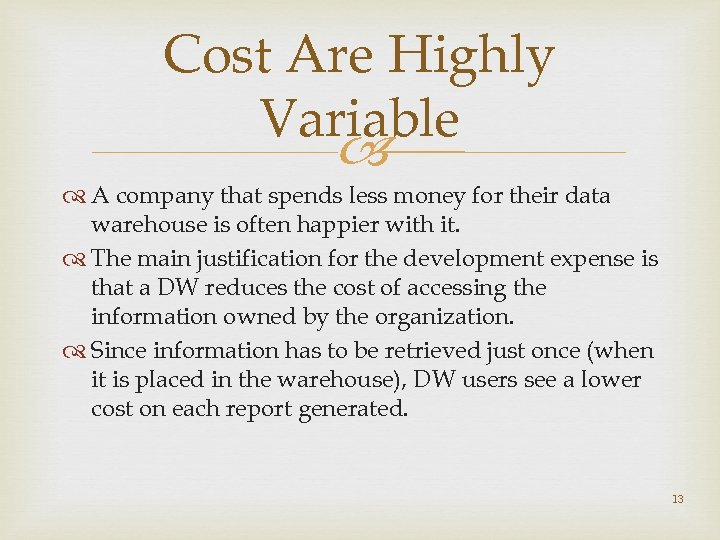 Cost Are Highly Variable A company that spends less money for their data warehouse