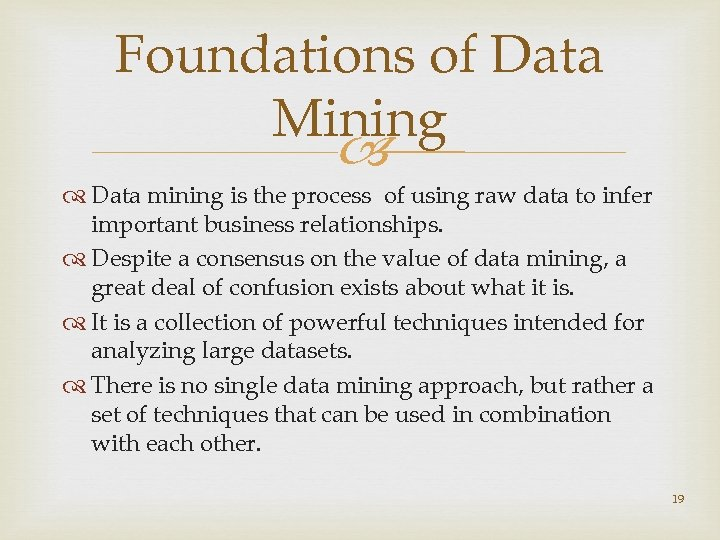 Foundations of Data Mining Data mining is the process of using raw data to