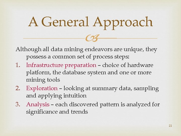 A General Approach Although all data mining endeavors are unique, they possess a common