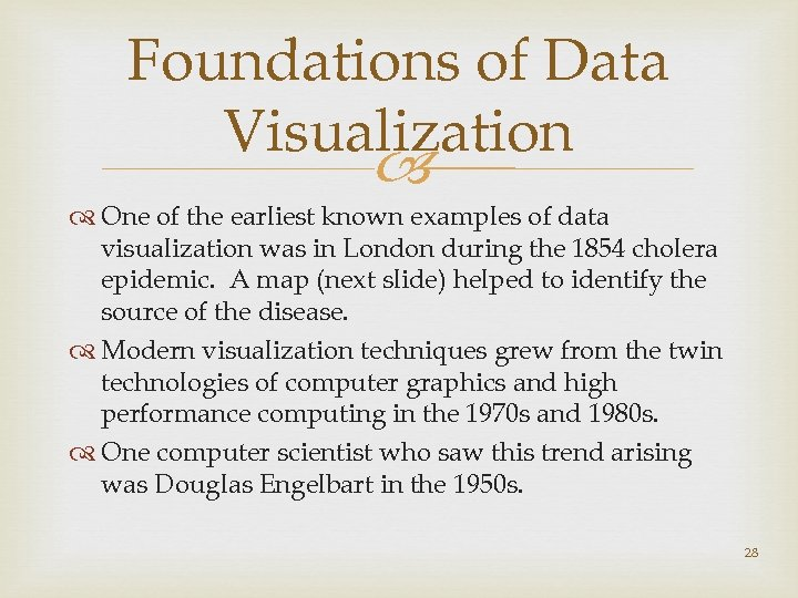 Foundations of Data Visualization One of the earliest known examples of data visualization was