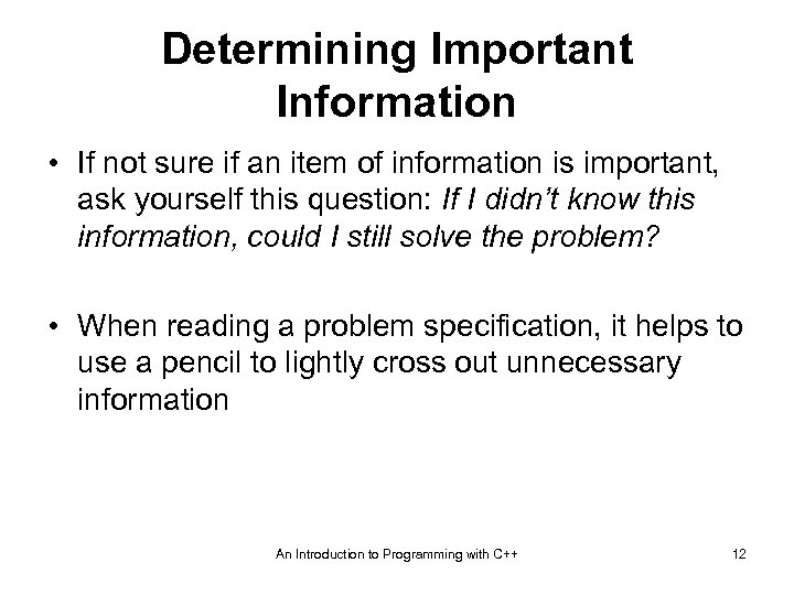 Determining Important Information • If not sure if an item of information is important,