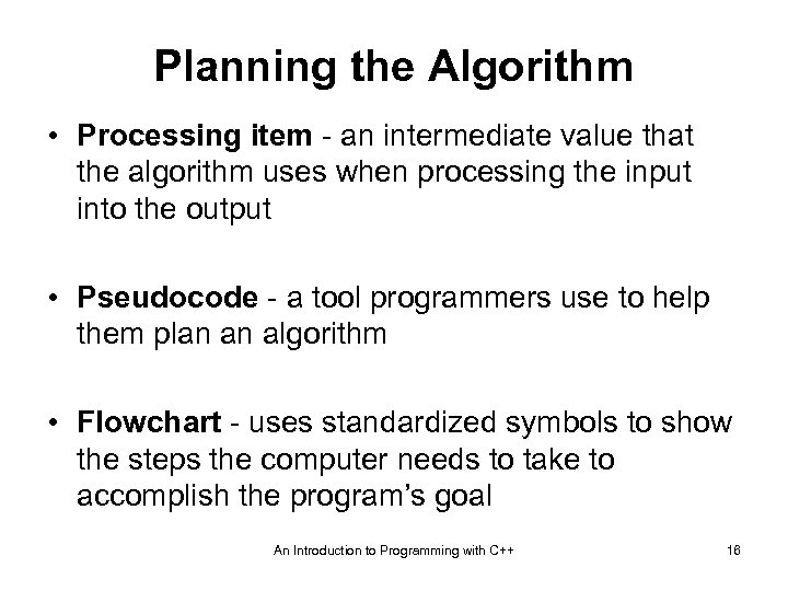 Planning the Algorithm • Processing item - an intermediate value that the algorithm uses