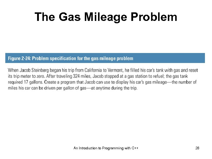 The Gas Mileage Problem An Introduction to Programming with C++ 26