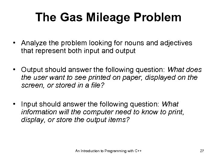 The Gas Mileage Problem • Analyze the problem looking for nouns and adjectives that