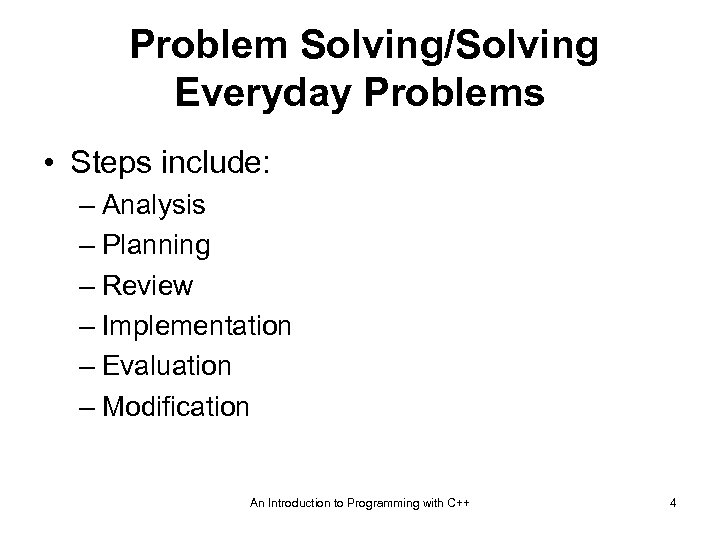 Problem Solving/Solving Everyday Problems • Steps include: – Analysis – Planning – Review –