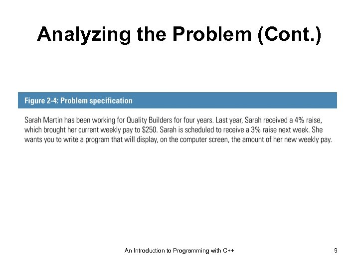 Analyzing the Problem (Cont. ) An Introduction to Programming with C++ 9