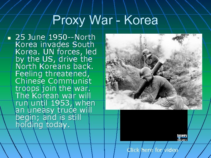 Proxy War - Korea n 25 June 1950 --North Korea invades South Korea. UN