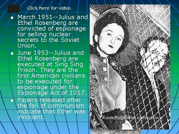 Click here for video n n n March 1951 --Julius and Ethel Rosenberg are