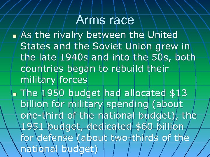 Arms race n n As the rivalry between the United States and the Soviet