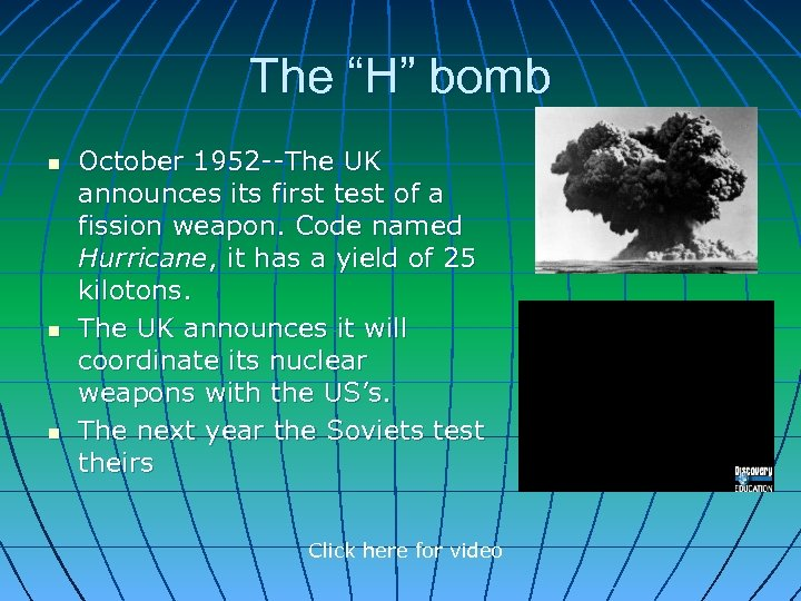 "The ""H"" bomb n n n October 1952 --The UK announces its first test"