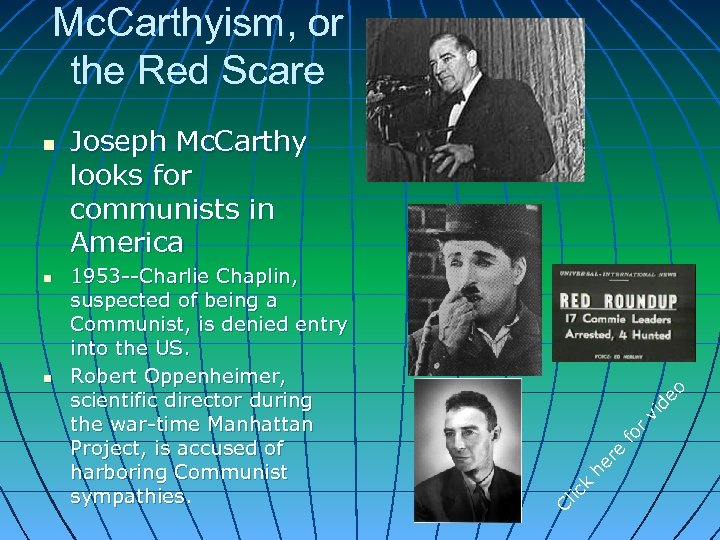 Mc. Carthyism, or the Red Scare o de vi r e fo er k