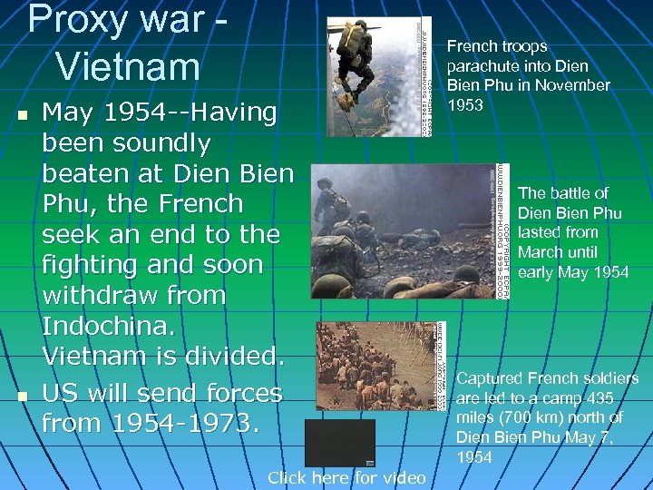 Proxy war Vietnam n n May 1954 --Having been soundly beaten at Dien Bien