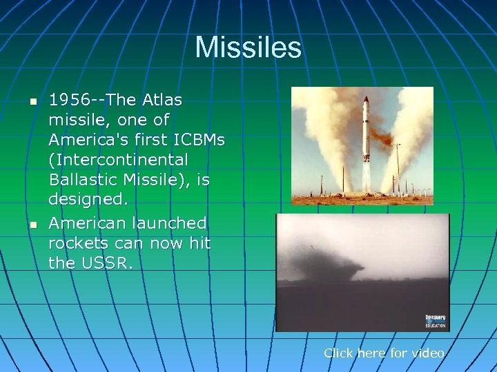 Missiles n n 1956 --The Atlas missile, one of America's first ICBMs (Intercontinental Ballastic