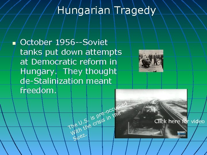 Hungarian Tragedy n October 1956 --Soviet tanks put down attempts at Democratic reform in