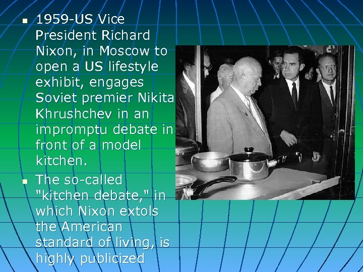 n n 1959 -US Vice President Richard Nixon, in Moscow to open a US
